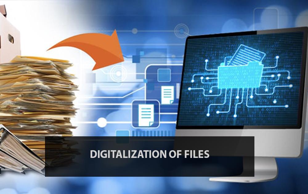 Digitalization of Files